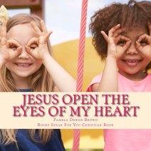 Jesus Open The Eyes of My Heart