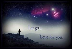 Let go...Love has you