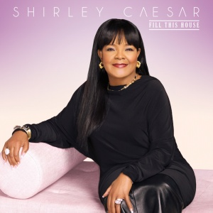 ShirleyCaesar - Fill This House - Album Cover