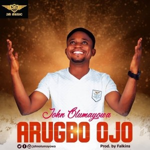 DOWNLOAD MP3: Arugbo Ojo – John Olumayowa