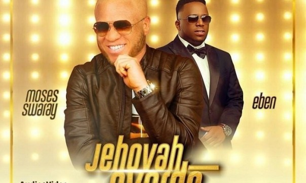 DOWNLOAD MP3: Jehovah Overdo – Moses Swaray Ft. Eben
