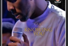 DOWNLOAD MP3: GUC – Knowing You