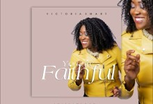 DOWNLOAD MP3: Victoria Smart – You Are Faithful