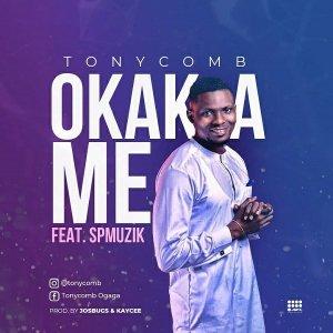 DOWNLOAD MP3: Tonycomb Ft. SP Music – Okaka Me