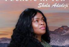 DOWNLOAD MP3: Shola Adedeji – I Believe In You