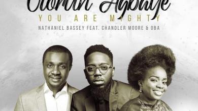 DOWNLOAD: Olorun Agbaye – Nathaniel Bassey Ft. Chandler Moore & Oba