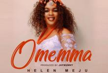 DOWNLOAD MP3: Omemma – Helen Meju