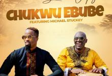 DOWNLOAD MP3: Chukwu Ebube – Sammie Okposo Ft. Michael Stuckey
