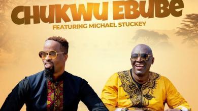 DOWNLOAD MP3: Chukwu Ebube – Sammie Okposo Ft. Michael Stuckey