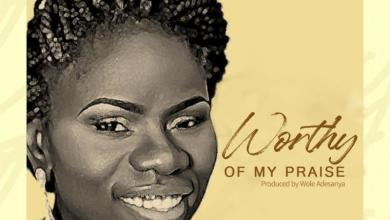 DOWNLOAD MP3: Worthy Of My Praise – Kemi Martins