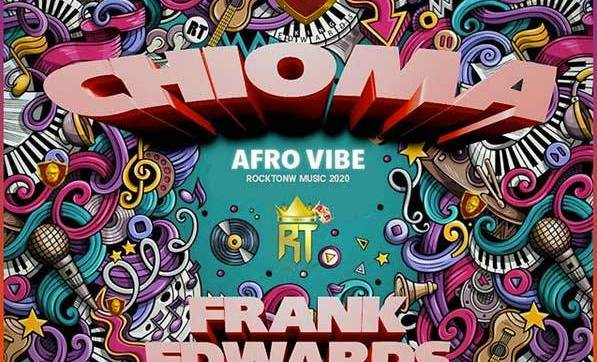DOWNLOAD MP3: Frank Edwards – Chioma [Afro Vibe]