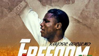 Pastor Kayode Adeyemo – Freedom (DOWNLOAD MP3)