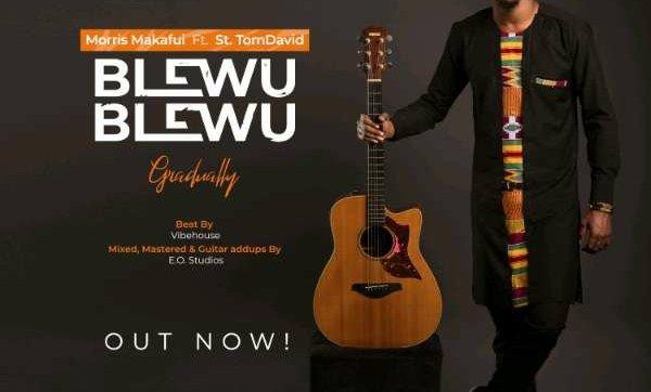 DOWNLOAD MP3: Morris Makafui Ft. St TomDavid – Blewu Blewu