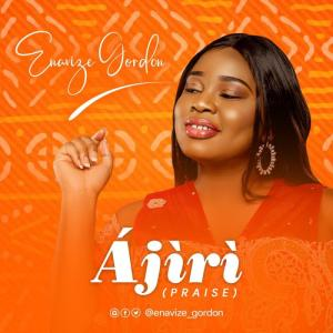 DOWNLOAD MP3: Ajiri – Enavize Gordon