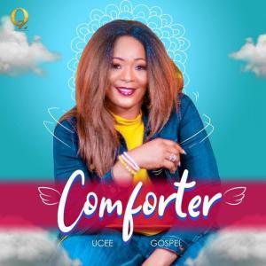 DOWNLOAD MP3: Comforter – Ucee Gospel