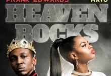 DOWNLOAD MP3: Frank Edwards ft. Mayo – Heaven Rocks