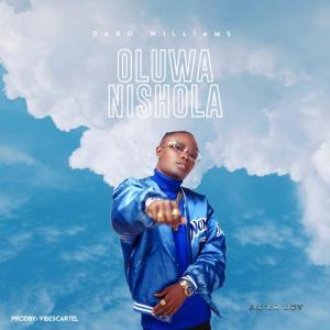 DOWNLOAD MP3: Oluwanishola – Dabo Williams