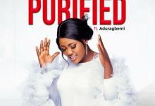 DOWNLOAD MP3: Purified – Temiloluwa Ft. Aduragbemi