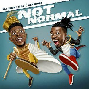 DOWNLOAD MP3: Testimony Jaga ft. Akpororo – Not Normal