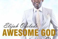 DOWNLOAD Mp3: Elijah Oyelade – Be Revealed