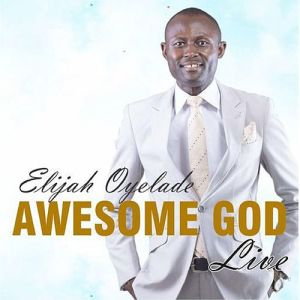 DOWNLOAD Mp3: Elijah Oyelade – Be Revealed