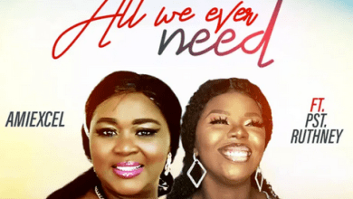 DOWNLOAD MP3: All We Ever Need – Amiexcel Ft. Pst Ruthney