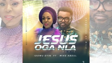 DOWNLOAD MP3: Jesus Oga Nla – Idowu Eyin Ft. Mike Abdul