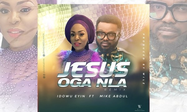 DOWNLOAD MP3: Jesus Oga Nla – Idowu Eyin Ft. Mike Abdul