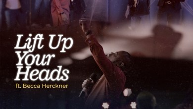 DOWNLOAD: Lift Up Your Heads – Israel Odebode Ft. Becca Herckner