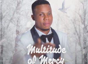 Nicholas Emah – Multitude of Mercy (DOWNLOAD MP3)