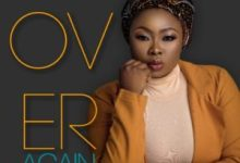 DOWNLOAD MP3: Monica Ogah – Over Again