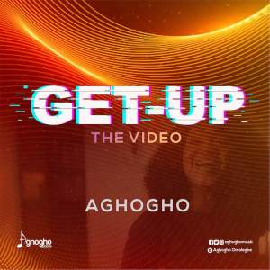 DOWNLOAD VIDEO: Get Up – Aghogho