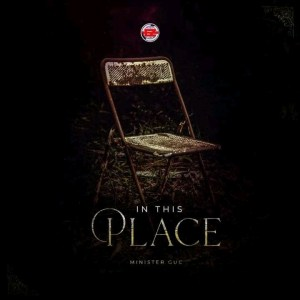 DOWNLOAD MP3: GUC – In This Place