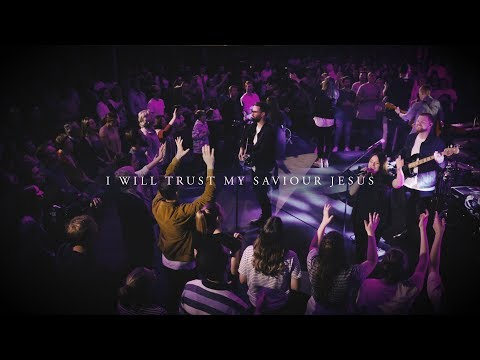 DOWNLOAD: CityAlight – I Will Trust My Saviour Jesus mp3 (Video & Lyrics)
