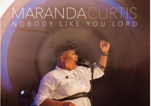 Maranda Curtis – Nobody Like You Lord LYRICS