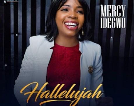DOWNLOAD MP3: Mercy Idegwu - Hallelujah