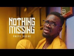 DOWNLOAD MP3: Preye Odede – Nothing Missing