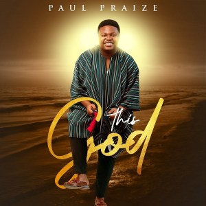 DOWNLOAD MP3: This God – Paul Praize