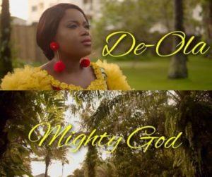 DOWNLOAD MP3: De-Ola – Mighty God