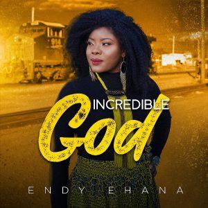 DOWNLOAD MP3: Incredible God – Endy Ehana