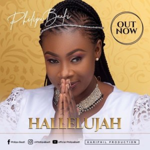 DOWNLOAD MP3: Philipa Baafi – Hallelujah