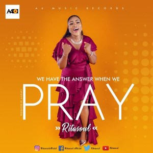 DOWNLOAD MP3: We Have The Answer When We Pray – Ritasoul