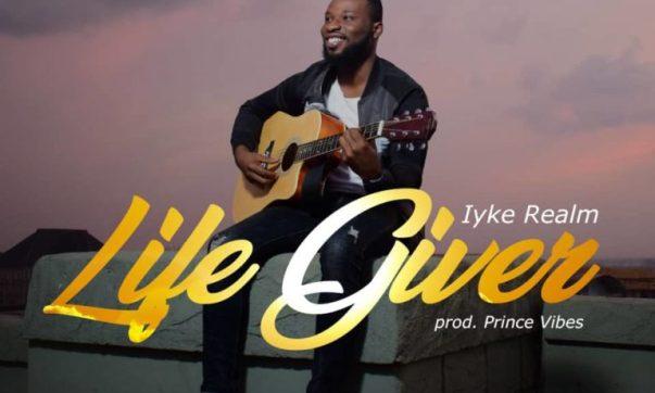 DOWNLOAD MP3: Iyke Realm – Life Giver