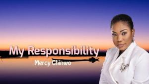 DOWNLOAD MP3: Mercy Chinwo – My Responsibility