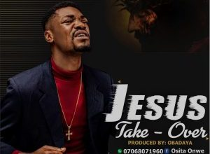 DOWNLOAD MP3: Evang Osita Joe & De Zionist – Jesus Take Over