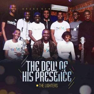 DOWNLOAD MP3: The Lighters – The Dew Of His Presence