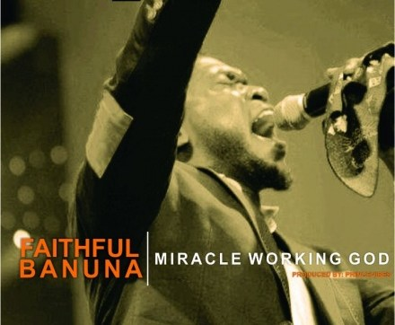 DOWNLOAD MP3: Miracle Working God – Faithful Banuna