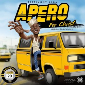 DOWNLOAD MP3: Testimony Jaga – Apero For Christ