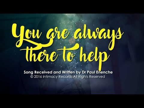 DOWNLOAD: Dr Paul Enenche – You Are Always There To Help