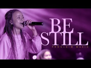 DOWNLOAD MP3: Proclaim Music – Be Still